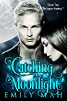Catching Moonlight (The Sunrise Prophecy #2)