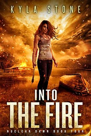 Into the Fire (Nuclear Dawn #4)