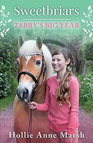 Tabby's Big Year: British Equestrian Book Series (Sweetbriars #2)