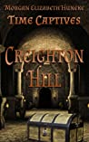 Creighton Hill (Time Captives, #1)