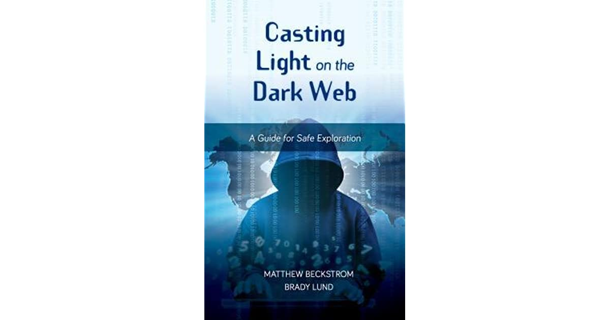 Casting Light on the Dark Web: A Guide for Safe Exploration by