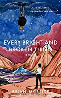 Every Bright and Broken Thing