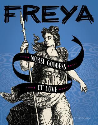 Freya Norse Goddess Of Love By Tammy Gagne