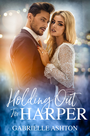 Holding Out For Harper by Gabrielle Ashton