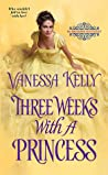 Three Weeks with a Princess (The Improper Princesses #2)