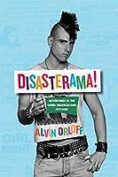 Disasterama!: Adventures in the Queer Underground 1977 to 1997