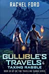 Gullible's Travels & Taxing Rabble (Time Travelling Taxman Book 6)