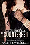 Mail Order Bride: The Counterfeit (book 1)