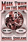 Home (Mark Twain on the Moon #3)