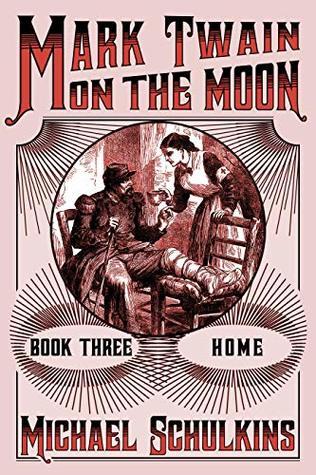 Mark Twain on the Moon Book Three: Home