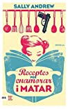 Receptes per enamorar i matar (Catalan Edition)