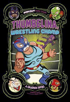 Thumbelina, Wrestling Champ: A Graphic Novel