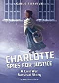 Charlotte Spies for Justice: A Civil War Survival Story