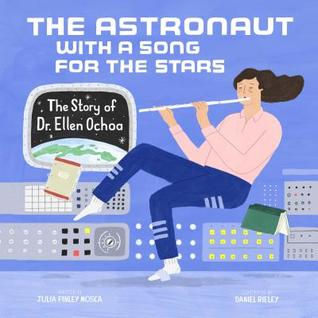 The Astronaut with a Song for the Stars by Julia Finley Mosca