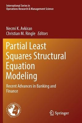 Partial Least Squares Structural Equation Modeling Recent Advances in Banking and Finance