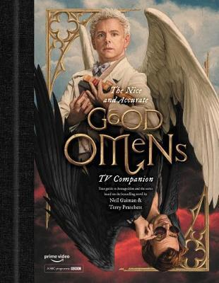 The Nice and Accurate Good Omens TV Companion: Your guide to Armageddon and the series based on the bestselling novel by Terry Pratchett and Neil Gaiman