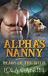 Alpha's Nanny (Bears Of The Wild, #4)
