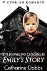 The Foundling Chronicles: Emily's Story
