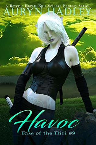 Havoc: A Reverse Harem Epic Fantasy (Rise Of The Iliri, #9)