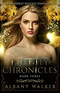 Infinity Chronicles: Book Three (Infinity Chronicles #3)
