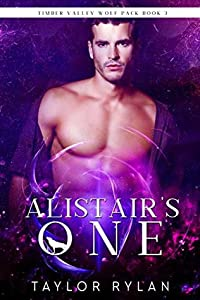 Alistair's One (Timber Valley Wolf Pack #3)