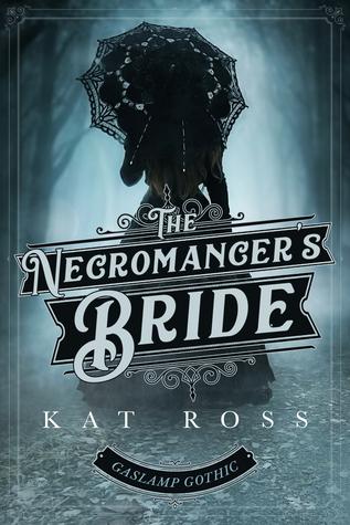 The Necromancer's Bride (Gaslamp Gothic, #4)