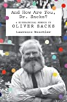 And How Are You, Dr. Sacks?: A Biographical Memoir of Oliver Sacks
