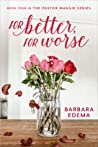For Better, For Worse (Book Four in the The Pastor Maggie Series)
