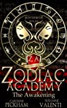 Zodiac Academy: The Awakening (Supernatural Bullies and Beasts, #1)