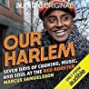 Our Harlem: Seven Days of Cooking, Music and Soul at the Red Rooster audiobook download free