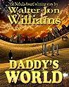 Daddy's World by Walter Jon Williams
