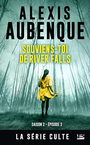 Souviens-toi de River Falls: River Falls - Saison 2, T3