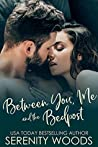 Between You, Me, and the Bedpost (Between the Sheets Book 5)