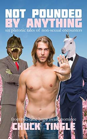 Not Pounded By Anything by Chuck Tingle