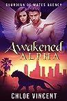 Awakened Alpha (Guardian of Mates Agency, #3)