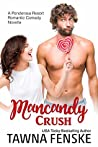 Mancandy Crush (Ponderosa Resort Romantic Comedies, #6)