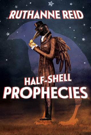 Half-Shell Prophecies (Among the Mythos #1) by Ruthanne Reid
