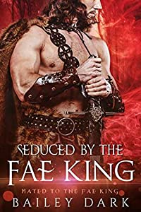 Seduced by the Fae King (Mated to the Fae King, #3)