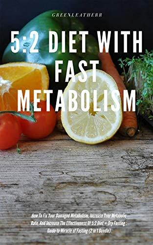 52 Diet With Fast Metabolism How To Fix Your Damaged Metabolism