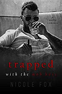 Trapped with the Mob Boss (Russian Crime Brotherhood, #1)