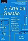 A Arte da Gestão: um Guia Prático Para Integrar Liderança e Recursos Humanos no Setor de Tecnologia (Em Portugues do Brasil)