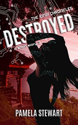 Destroyed (Ionia Chronicles, #3.8)