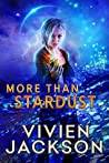 More Than Stardust (Wanted and Wired #3)