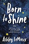 Born to Shine: Pr...