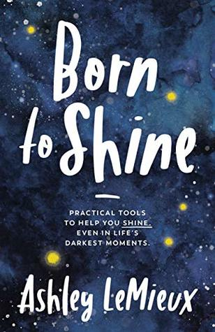 Born to Shine by Ashley LeMieux