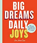 Big Dreams, Daily Joys: Set goals. Get things done. Make time for what matters.