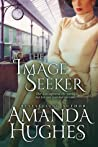 The Image Seeker (Bold Women of the 20th Century, Book 2)