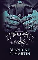 Addiction (Wild Crows, #1) (English Version)