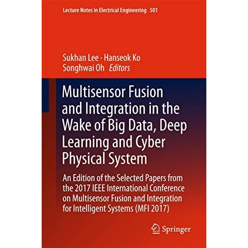 Multisensor Fusion and Integration in the Wake of Big Data, Deep