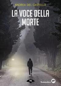 La voce della morte by Andrea Del Castello